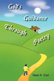 God's Guidance Through Poetry by Neal A. Carl image
