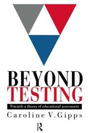Beyond Testing: Towards a Theory of Educational Assessment by Caroline Gipps image