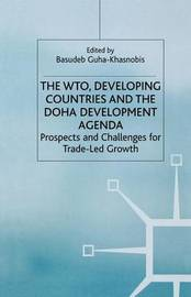 The WTO, Developing Countries and the Doha Development Agenda