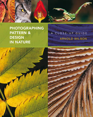 Photographing Pattern and Design in Nature by Arnold Wilson image