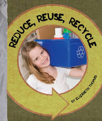 Reduce, Reuse, Recycle by Elizabeth Thomas