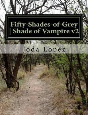 Fifty-Shades-Of-Grey Shade of Vampire by Joda Lopez