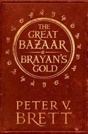 The Great Bazaar and Brayan's Gold by Peter V Brett