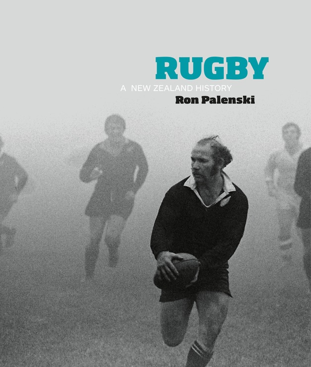Rugby: A New Zealand History by Ron Palenski
