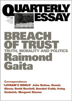 quarterly essay breach of trust philosopher raimond gaita In this marvellous book, raimond gaita discusses ideas about love and hatred, good and evil, guilt and forgiveness moving, wise and inspiring, a common, isbn.