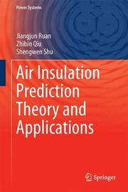 Air Insulation Prediction Theory and Applications by Jiangjun Ruan
