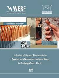 Estimation of Mercury Bioaccumulation Potential from Wastewater Treatment Plants in Receiving Waters: Phase 1 by J David Dean