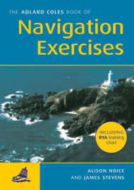 Adlard Coles: Navigation Exercises by Alison Noice