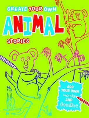 Create Your Own Animal Stories by Woody Fox