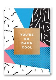 Nineteen Seventy Three: You're So Damn Cool - Greeting Card image