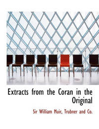 Extracts from the Coran in the Original by William Muir