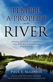The Temple, a Prophet and the River by Paul E McGinnis