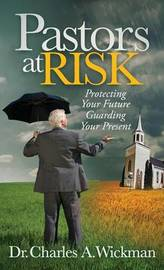 Pastors at Risk by Charles A Wickman