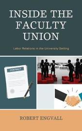 Inside the Faculty Union by Robert Engvall