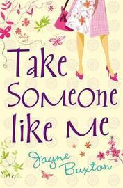 Take Someone Like Me by Jayne Buxton image