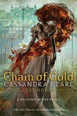 The Last Hours: Chain of Gold by Cassandra Clare image