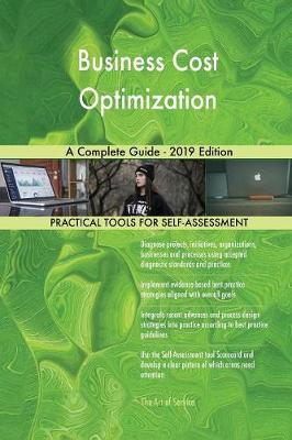 Business Cost Optimization A Complete Guide - 2019 Edition by Gerardus Blokdyk image