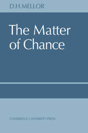 The Matter of Chance by D.H. Mellor