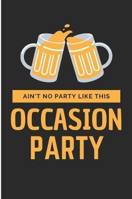 Ain't No Party Like This Occasion Party by Debby Prints