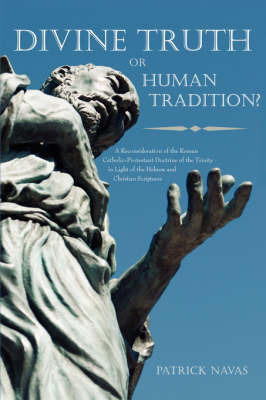 Divine Truth or Human Tradition? by Patrick Navas image