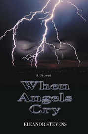 When Angels Cry by Eleanor Stevens
