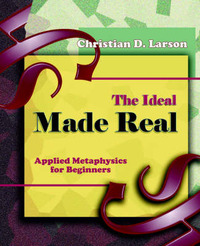 The Ideal Made Real (1909) by Christian D Larson