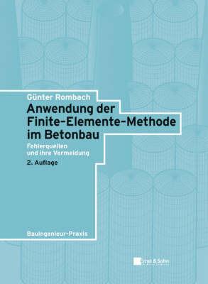 Anwendung Der Finite-elemente-methode Im Betonbau: Fehlerquellen Und Ihre Vermeidung by Gunter Rombach image