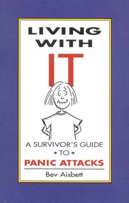 Living with it: Survivors Guide to Panic Attacks by Bev Aisbett image