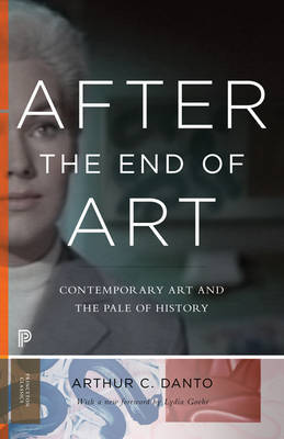 After the End of Art by Arthur C. Danto
