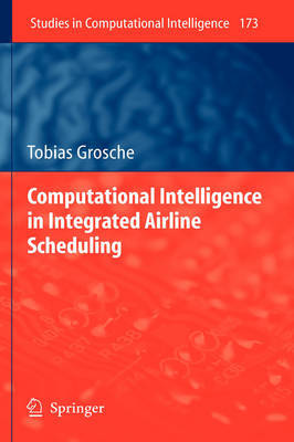Computational Intelligence in Integrated Airline Scheduling by Tobias Grosche image