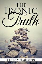 The Ironic Truth by Cecile Mermelstein