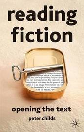 Reading Fiction: Opening the Text by M. Hutton