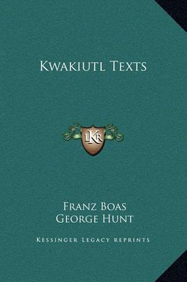 Kwakiutl Texts by Franz Boas