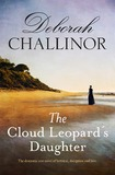 The Cloud Leopard's Daughter by Deborah Challinor