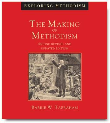 The Making of Methodism by Barrie Tabraham image