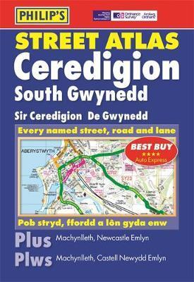 Philip's Street Atlas Ceredigion South Gwynedd