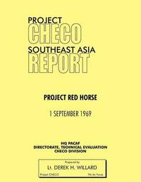 Project CHECO Southeast Asia Study by Derek H Willard