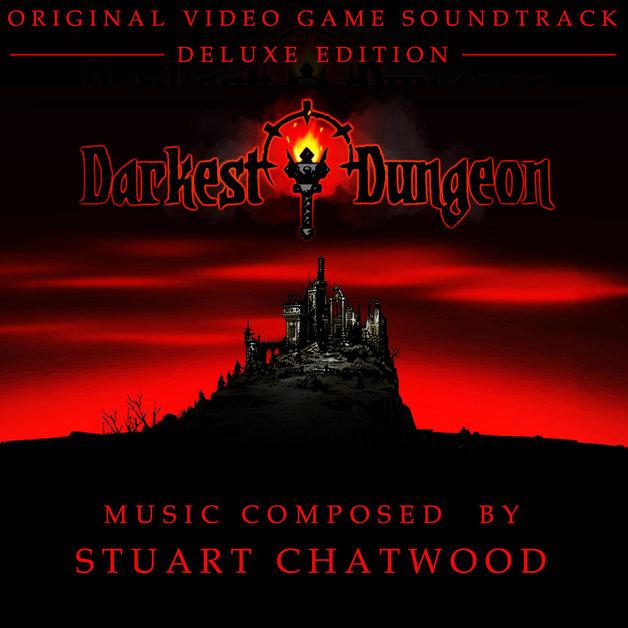 STUART CHATWOOD - Darkest Dungeon: Original Soundtrack