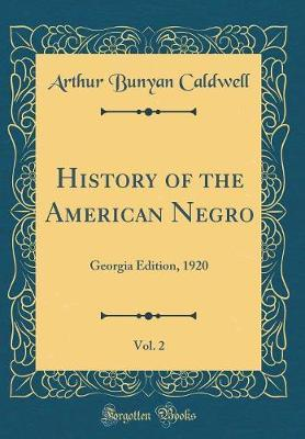 History of the American Negro, Vol. 2 by Arthur Bunyan Caldwell image