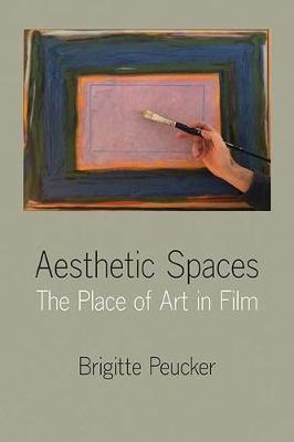 Aesthetic Spaces by Brigitte Peucker