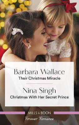 Their Christmas Miracle/Christmas with Her Secret Prince by Nina Singh image