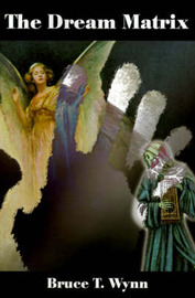 The Dream Matrix by Bruce T. Wynn image