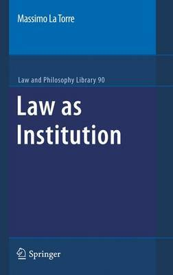 Law as Institution by Massimo La Torre image