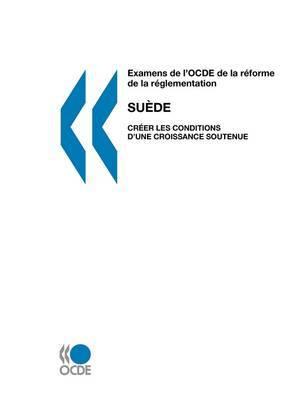 Examens De L'OCDE De La Reforme De La Reglementation Examens De L'OCDE De La Reforme De La Reglementation: Suede 2007 : Creer Les Conditions D'une Croissance Soutenue by OECD Publishing image