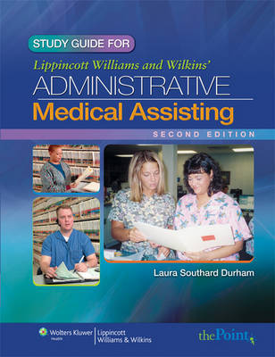 Study Guide to Accompany Lippincott Williams & Wilkins' Administrative Medical Assisting by Laura Southard Durham image