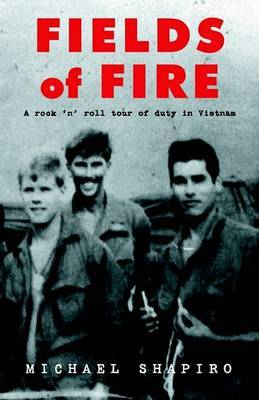 Fields of Fire (a Rock 'n' Roll Tour of Duty in Vietnam) by Michael Shapiro image