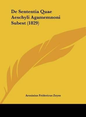 de Sententia Quae Aeschyli Agamemnoni Subest (1829) by Arminius Fridericus Zeyss image
