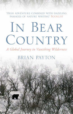 In Bear Country by Brian Payton