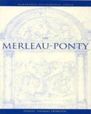 On Merleau-Ponty by Daniel Primozic