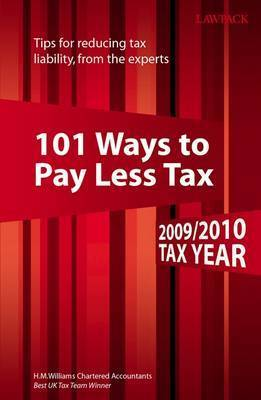 101 Ways to Pay Less Tax: 2009/2010